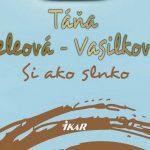 Táňa Keleová-Vasilková má novú knihu