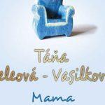 Mama. Vyšla nová Keleová-Vasilková