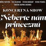 Slávny muzikál Neberte nám princeznú dostane novú koncertnú podobu